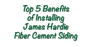 Benefits of James Hardie Siding from Good Guys Contracting