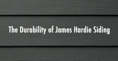 The Durability of James Hardie Siding