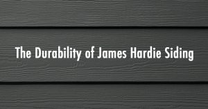 The Durability of James Hardie Siding by Good Guys Contracting